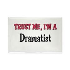 Trust Me I'm a Dramatist Rectangle Magnet
