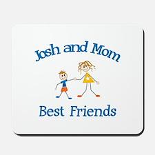 Josh & Mom - Best Friends  Mousepad