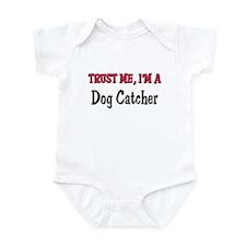 Trust Me I'm a Dog Catcher Infant Bodysuit