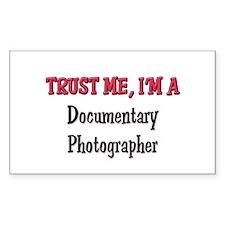 Trust Me I'm a Documentary Photographer Decal
