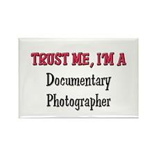 Trust Me I'm a Documentary Photographer Rectangle