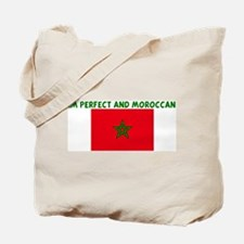 IM PERFECT AND MOROCCAN Tote Bag