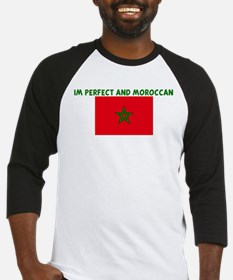 IM PERFECT AND MOROCCAN Baseball Jersey