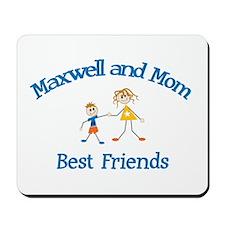Maxwell & Mom - Best Friends  Mousepad