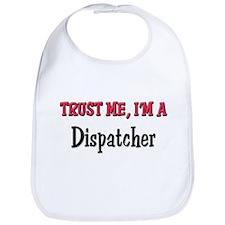 Trust Me I'm a Dispatcher Bib