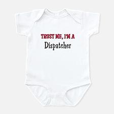 Trust Me I'm a Dispatcher Infant Bodysuit