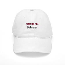 Trust Me I'm a Dishwasher Baseball Cap