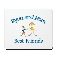 Ryan & Mom - Best Friends  Mousepad