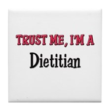 Trust Me I'm a Dietitian Tile Coaster