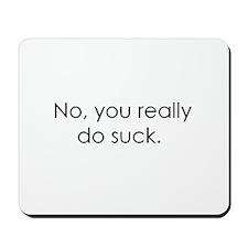 You DO suck Mousepad