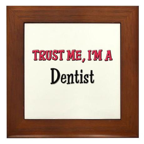 Trust Me I'm a Dentist Framed Tile