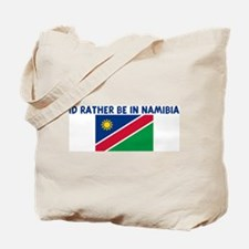 ID RATHER BE IN NAMIBIA Tote Bag