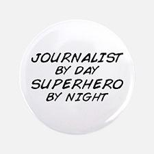 """Journalist Superhero 3.5"""" Button"""