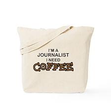 Journalist Need Coffee Tote Bag