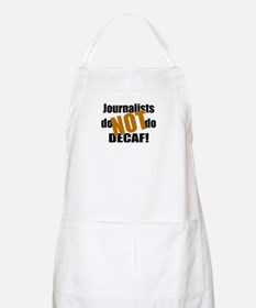 Journalists Don't Do Decaf BBQ Apron