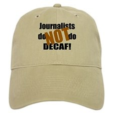 Journalists Don't Do Decaf Baseball Cap