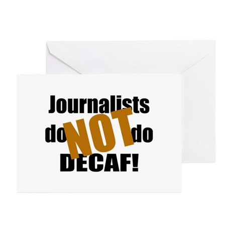 Journalists Don't Do Decaf Greeting Cards (Pk of 1