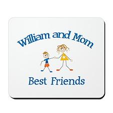 William & Mom - Best Friends  Mousepad
