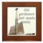Old gardeners spade away Framed Tile