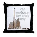 Old gardeners spade away Throw Pillow