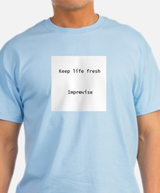 Keep Life Fresh Improvise T-Shirt