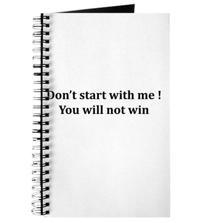 Don't start with me Journal