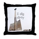 I dig dirty Throw Pillow