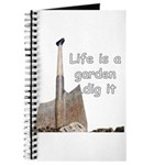 Life is a garden dig it Journal