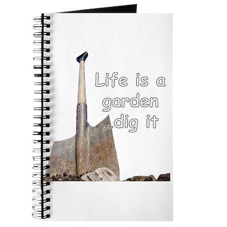 Life is a garden dig it Journal