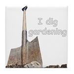 I dig gardening Tile Coaster