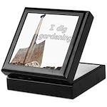 I dig gardening Keepsake Box