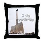 I dig gardening Throw Pillow