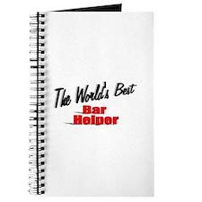 """""""The World's Best Bar Helper"""" Journal"""
