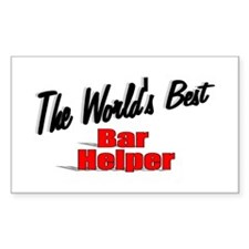 """The World's Best Bar Helper"" Sticker (Rectangular"