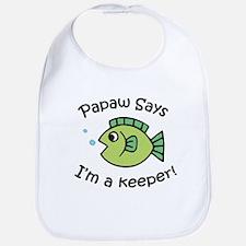 Papaw Says I'm a Keeper! Bib