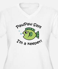 PawPaw Says I'm a Keeper! T-Shirt