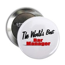 """""""The World's Best Bar Manager"""" 2.25"""" Button"""