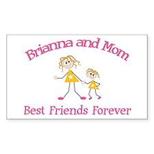 Brianna & Mom - Best Friends Sticker (Rectangular