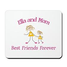 Ella & Mom - Best Friends For Mousepad