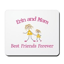 Erin & Mom - Best Friends For Mousepad