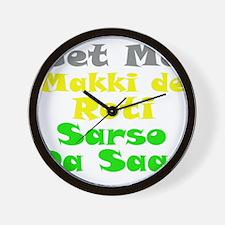 Get Me Makki De Roti te Sarso Wall Clock