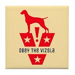 American Vizsla- Obey the V! Tile Coaster