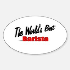 """The World's Best Barista"" Oval Decal"