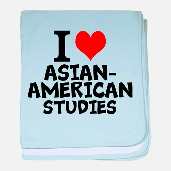 I Love Asian-American Studies baby blanket
