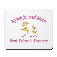 Kyleigh & Mom - Best Friends Mousepad