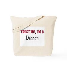 Trust Me I'm a Deacon Tote Bag