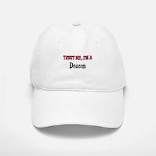 Trust Me I'm a Deacon Cap