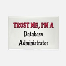 Trust Me I'm a Database Administrator Rectangle Ma