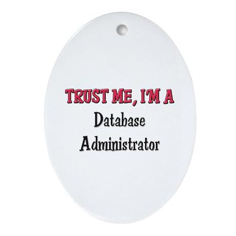 Trust Me I'm a Database Administrator Ornament (Ov