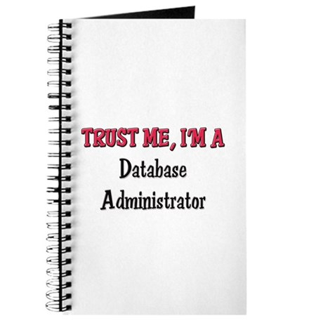 Trust Me I'm a Database Administrator Journal